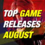 August 2019 Top Game Releases