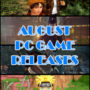 Here Are The PC Game Releases For August 2018